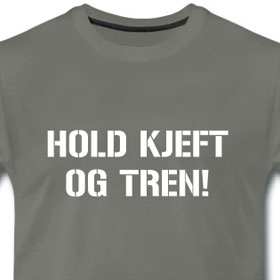 Hold kjeft og tren!