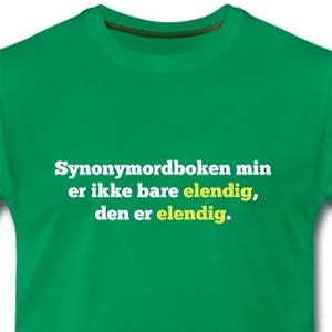 380e73b5 Humor t-skjorter. Synonymordboken min er ikke bare elendig, den er elendig